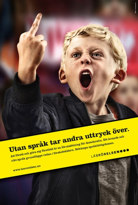 "Läsrörlsen's brilliant poster from the Göteborg Book Fair. ""Whitout a language other expressions will take over."""