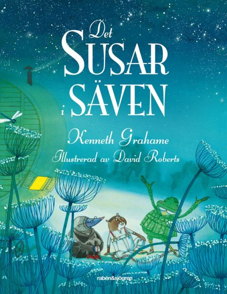 Cover of Kenneth Grahame's Det susar i säven (The Wind in the Willows). Photo: Rabén & Sjögren Book Agency.